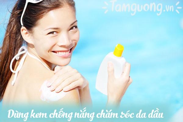 Sử dụng kem chống nắng trong chăm sóc da dầu-mụn