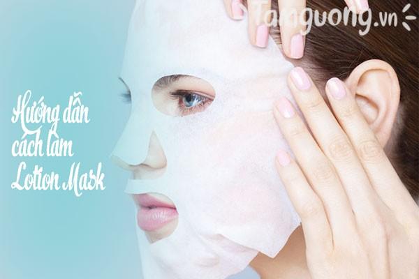 Hướng dẫn cách làm Lotion Mask