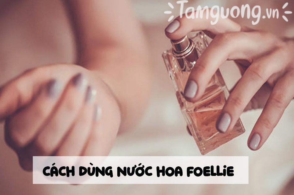 Cách dùng nước hoa Foellie