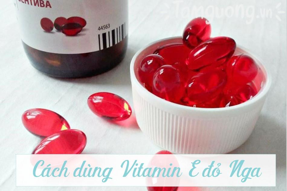Cách sử dụng Vitamin E đỏ Nga