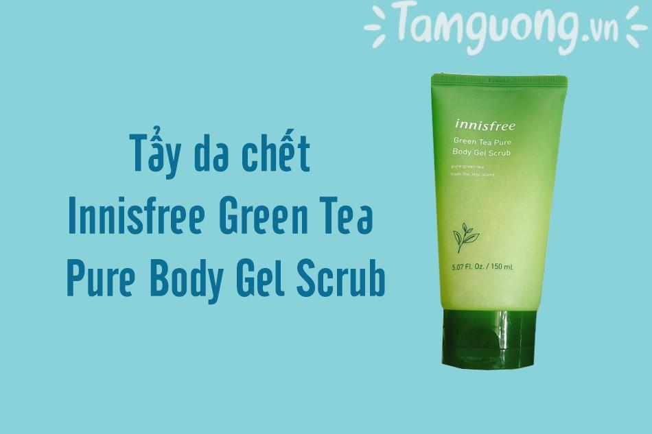 Tẩy da Innisfree Green Tea Pure Body Gel Scrub