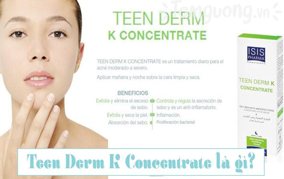 Công dụng của Teen Derm K Concentrate