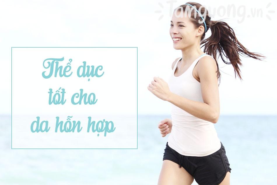 Thói quen sinh hoạt phù hợp cho da hỗn hợp: Tập thể dục
