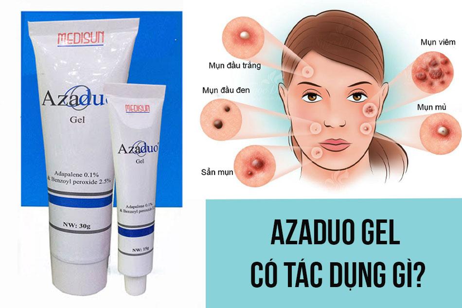 Azaduo Gel có tác dụng gì?
