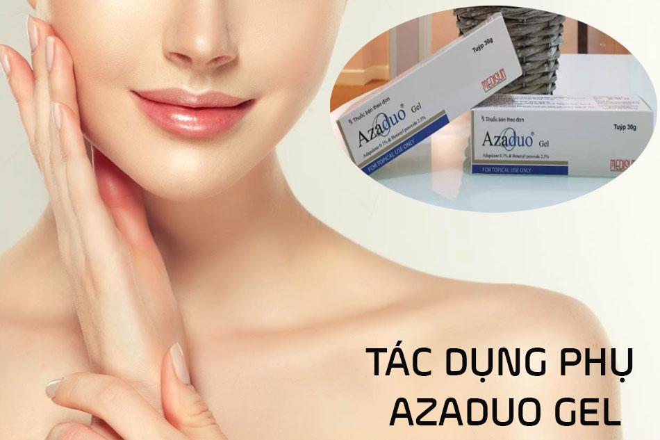 Tác dụng phụ Azaduo Gel