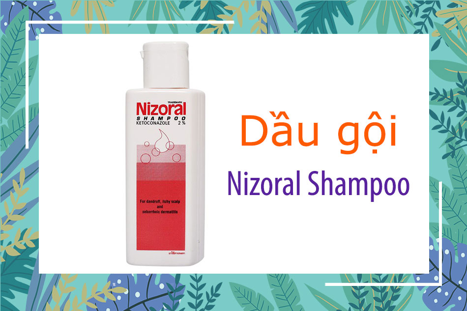 Dầu gội Nizoral Shampoo là gì?