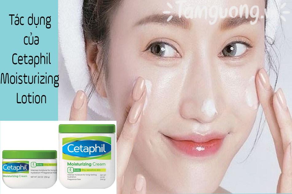 Tác dụng của sữa dưỡng ẩm Cetaphil Moisturizing Lotion