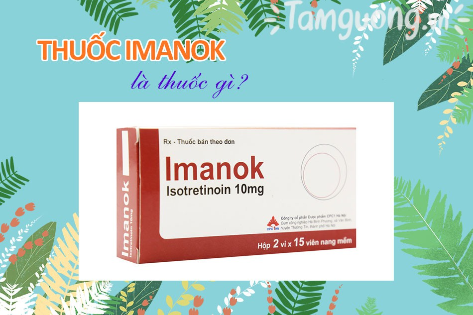 Thuốc Imanok 10mg là thuốc gì?