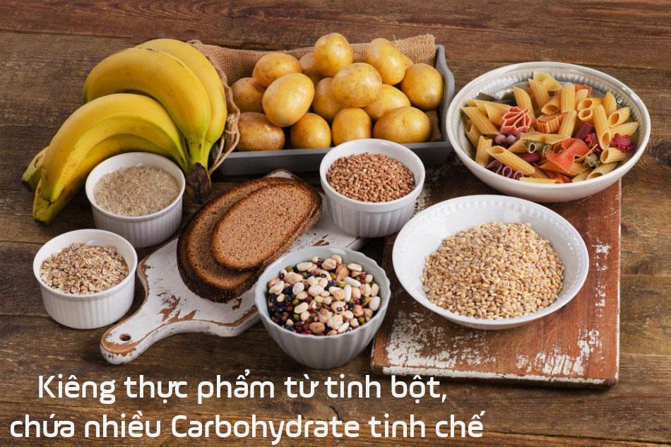 Kiêng thực phẩm từ tinh bột, chứa nhiều Carbohydrate tinh chế