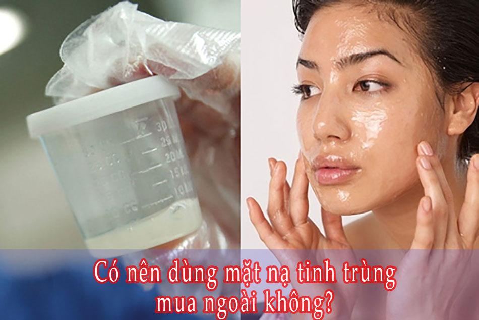 Có nên dùng mặt nạ tinh trùng mua ngoài không?