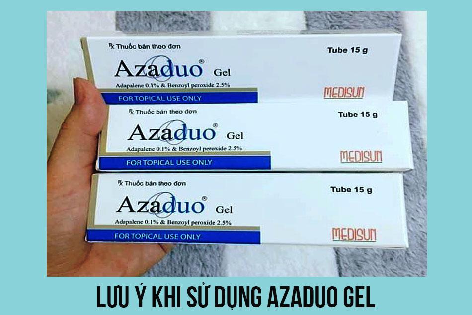 Lưu ý khi sử dụng Azaduo Gel