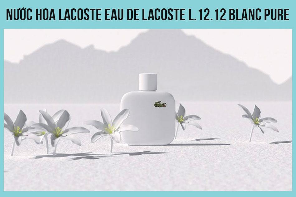 Nước hoa Lacoste Eau de Lacoste L.12.12 Blanc Pure