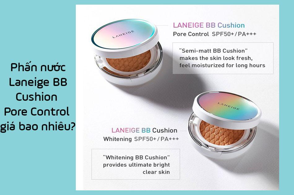 Phấn nước Laneige BB Cushion Pore Control giá bao nhiêu?