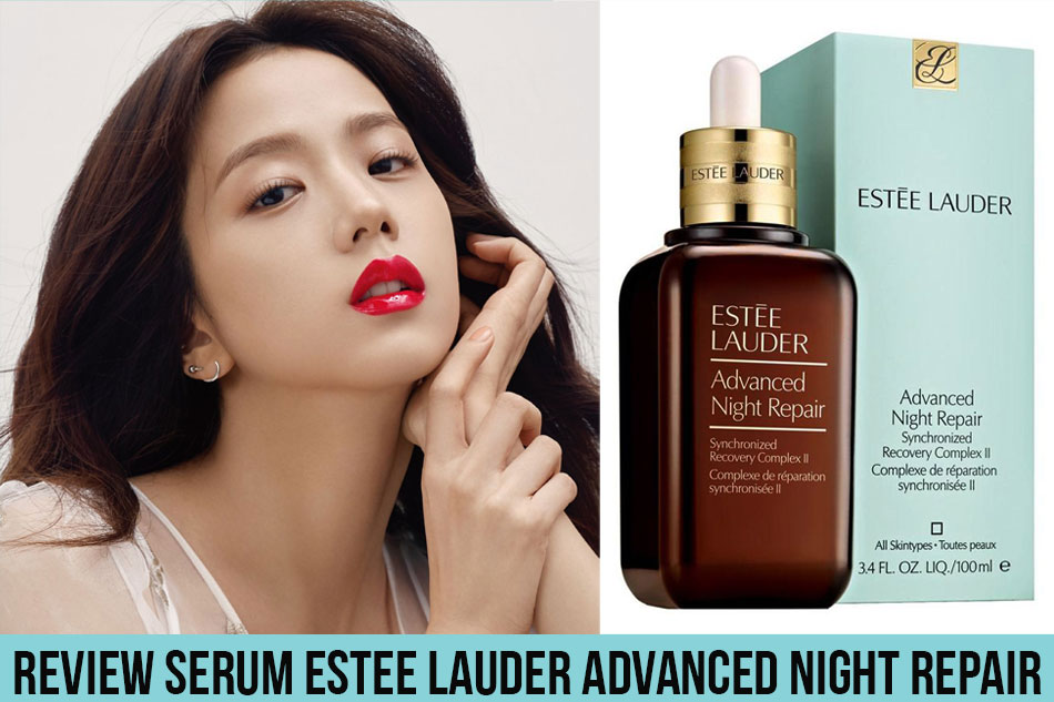 Review Serum Estee Lauder Advanced Night Repair