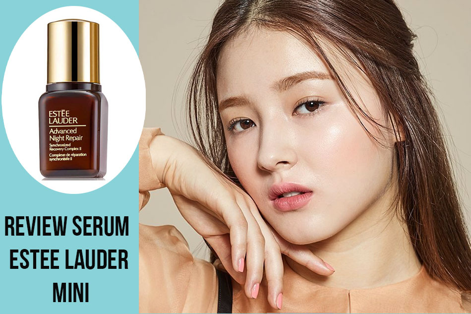 Review Serum Estee Lauder Mini