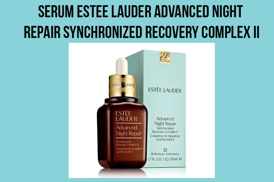 Serum Estee Lauder Advanced Night Repair Synchronized Recovery Complex II