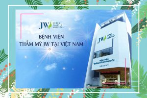 Bệnh viện thẩm mỹ JW Hàn Quốc