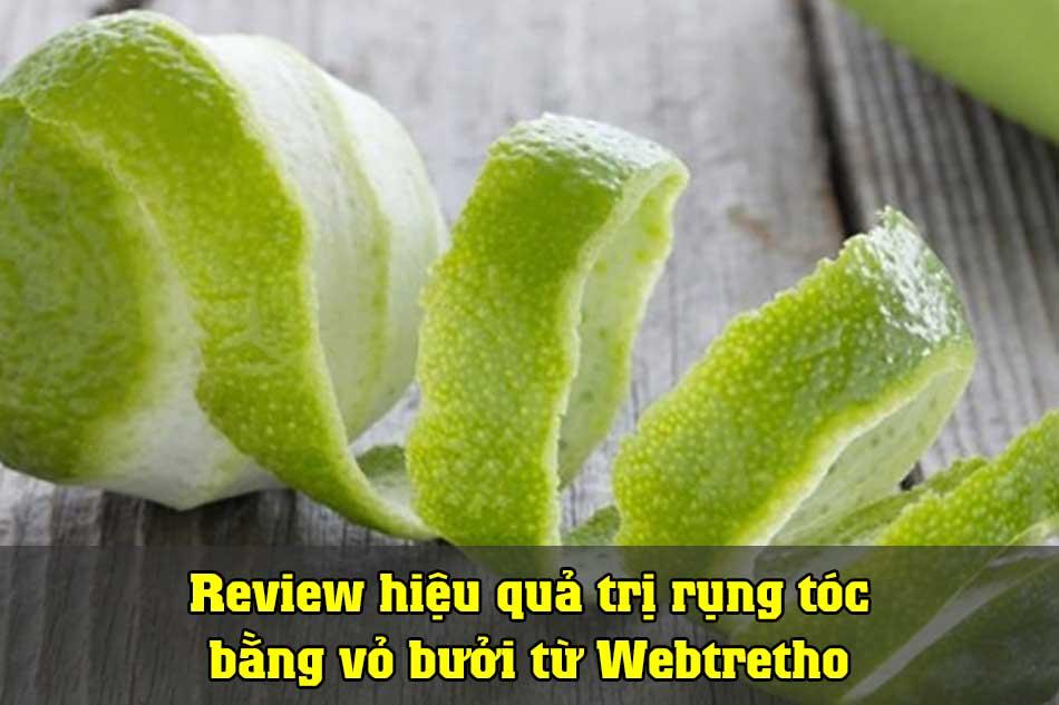 Review hiệu quả trị rụng tóc bằng vỏ bưởi từ Webtretho