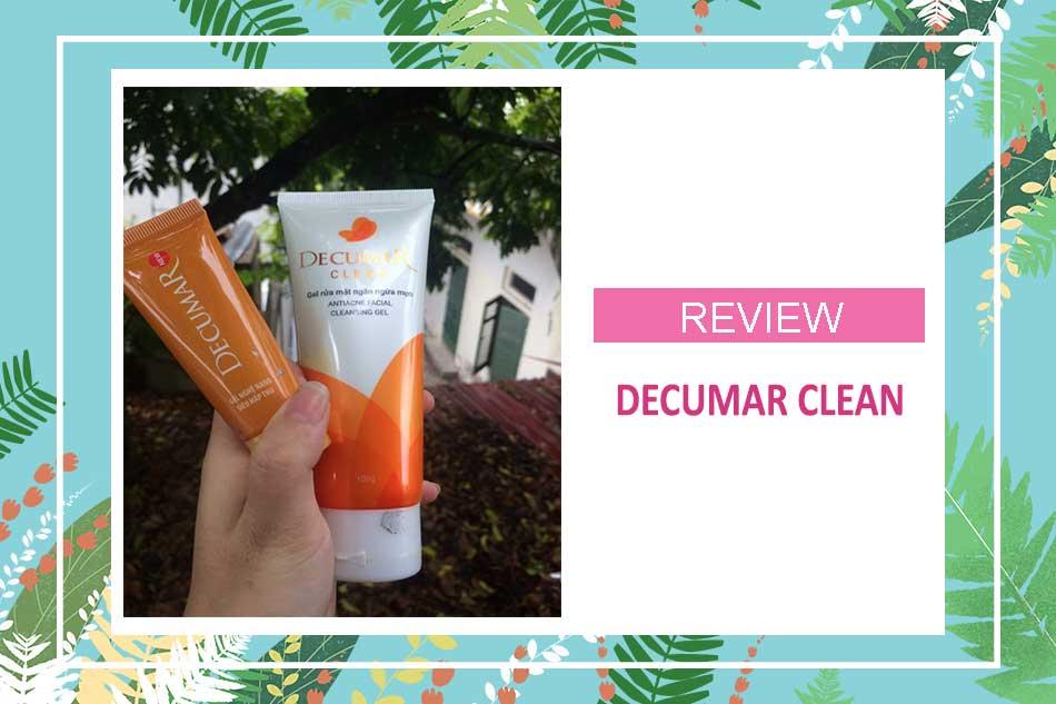 Review sữa rửa mặt Decumar Clean từ người dùng