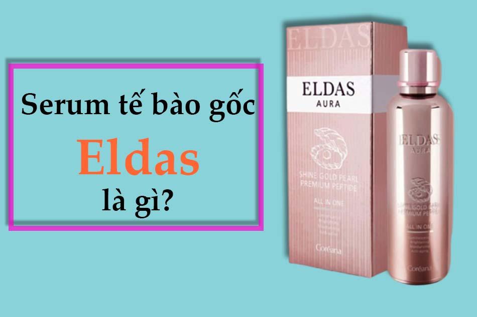 Serum tế bào gốc Eldas là gì?