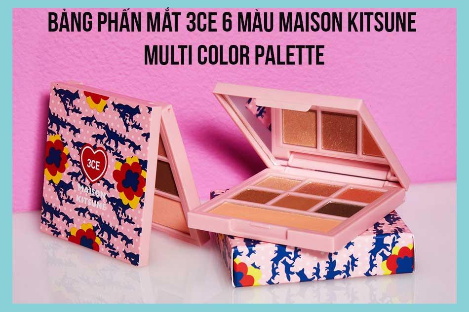 Bảng phấn mắt 3CE 6 màu Maison Kitsune Multi Color Palette