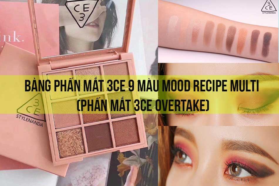 Bảng phấn mắt 3CE 9 màu Mood Recipe Multi (Phấn mắt 3CE Overtake)