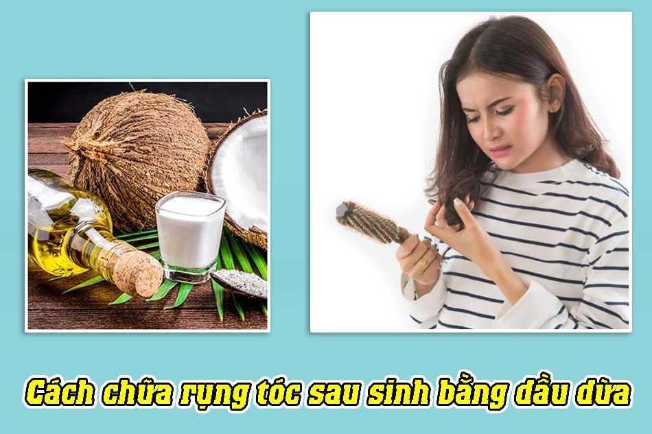 Cách chữa rụng tóc sau sinh bằng dầu dừa