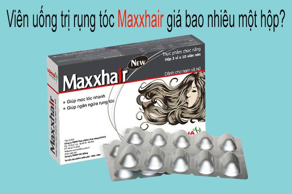 Viên uống trị rụng tóc Maxxhair giá bao nhiêu một hộp?