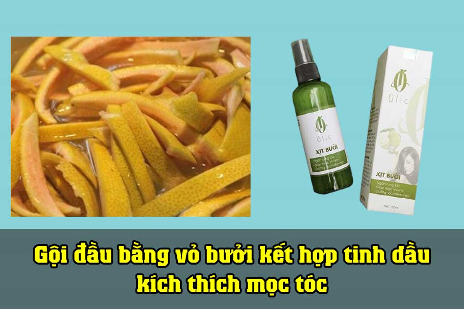 Gội đầu bằng vỏ bưởi kết hợp tinh dầu kích thích mọc tóc