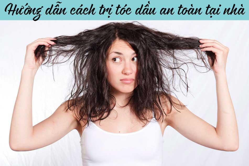 Hướng dẫn cách trị tóc dầu an toàn và hiệu quả tại nhà