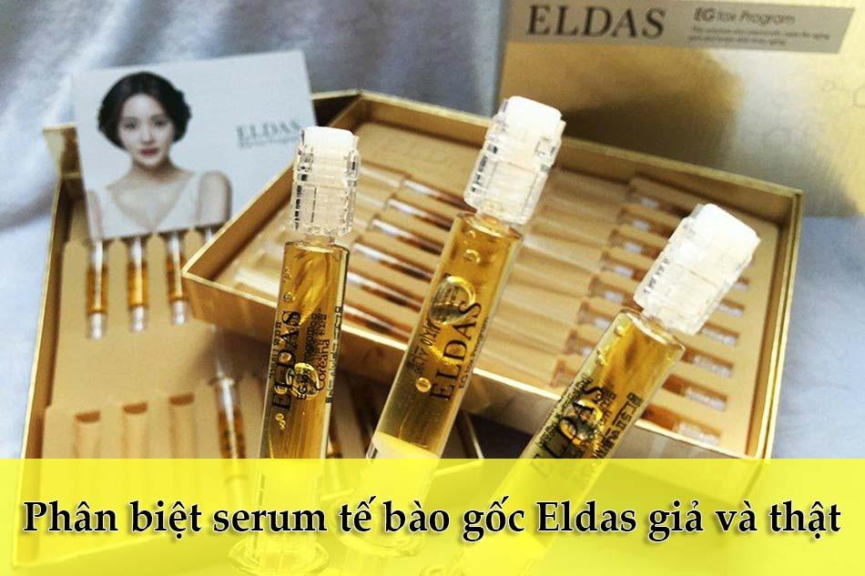 Phân biệt serum tế bào gốc Eldas giả và thật