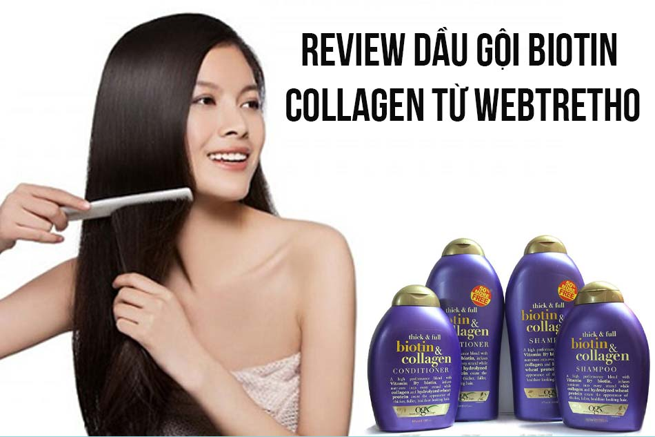 Review dầu gội Biotin Collagen từ Webtretho