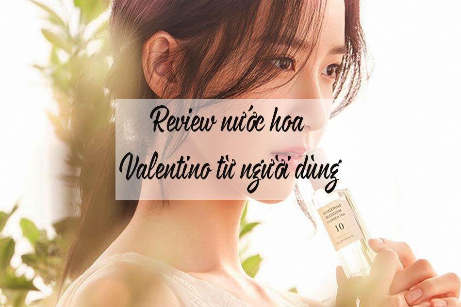 Review nước hoa Valentino từ người dùng