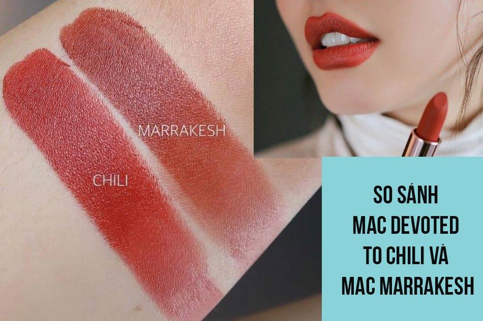 So sánh Mac Devoted To Chili và Mac Marrakesh