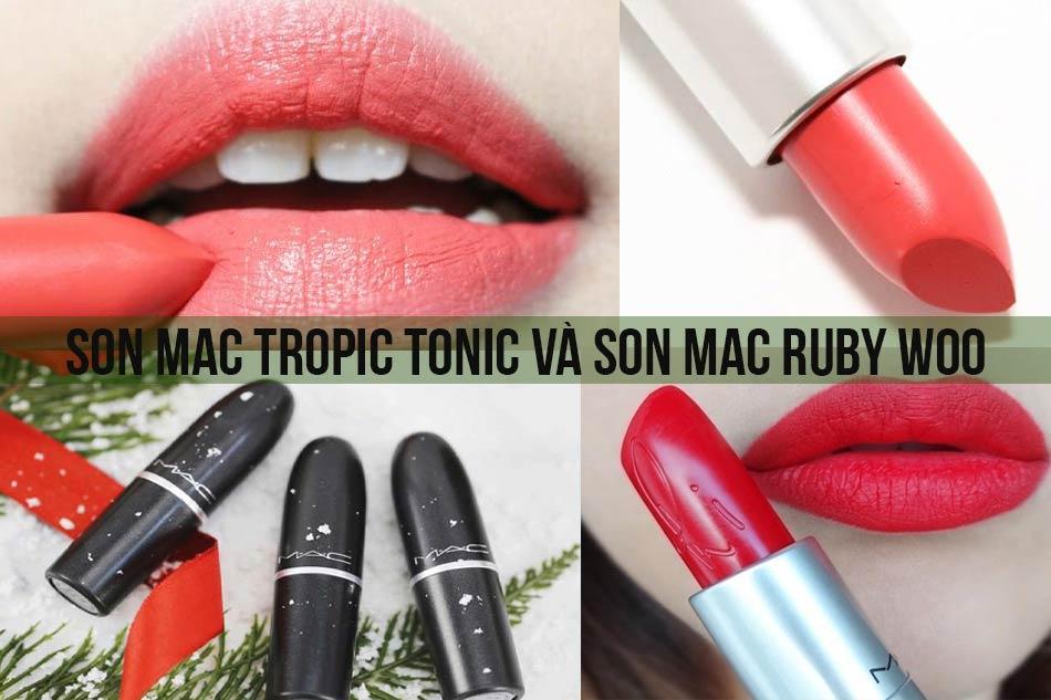 Son Mac Tropic Tonic và son Mac Ruby Woo