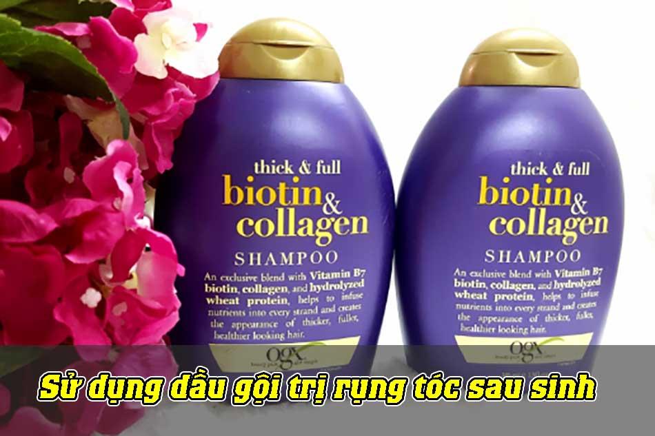 Sử dụng dầu gội trị rụng tóc sau sinh