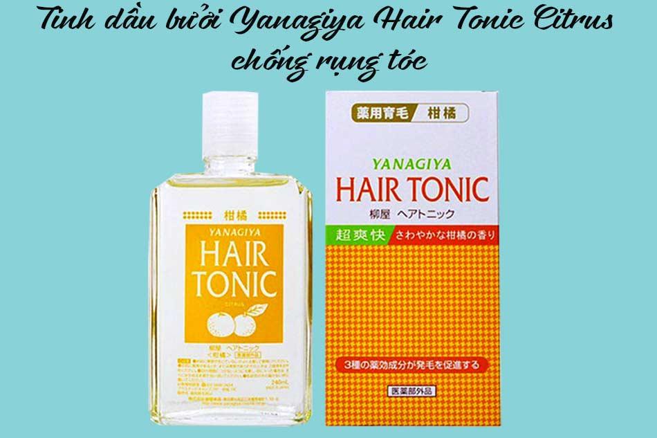 Tinh dầu bưởi Yanagiya Hair Tonic Citrus chống rụng tóc