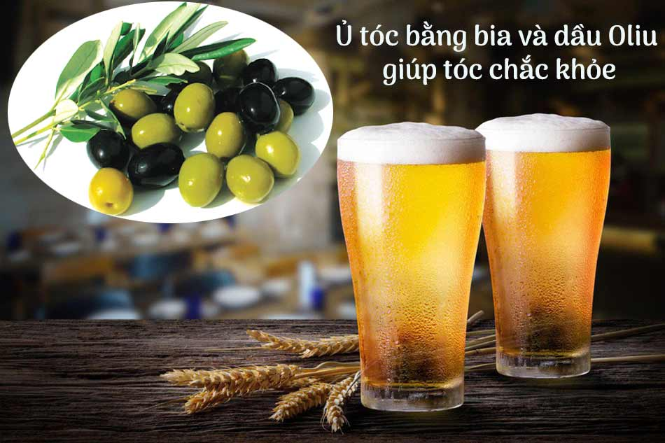 Ủ tóc bằng bia và dầu Oliu giúp tóc chắc khỏe