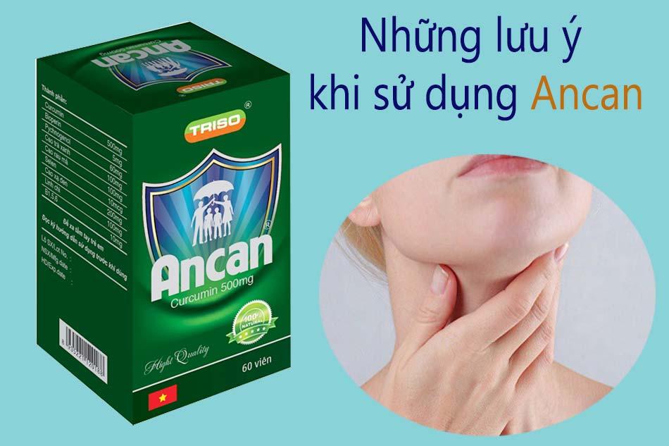 Những lưu ý khi sử dụng Ancan người bệnh nên biết