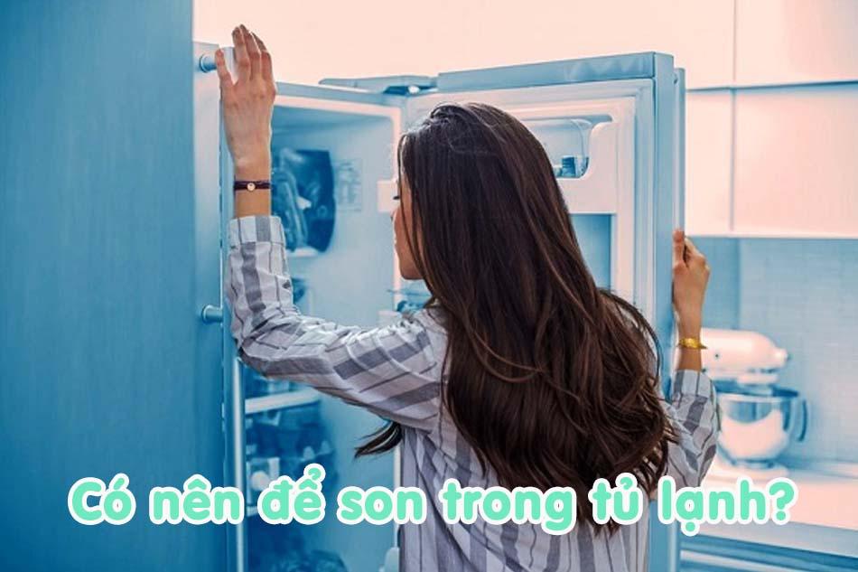 Có nên để son trong tủ lạnh?