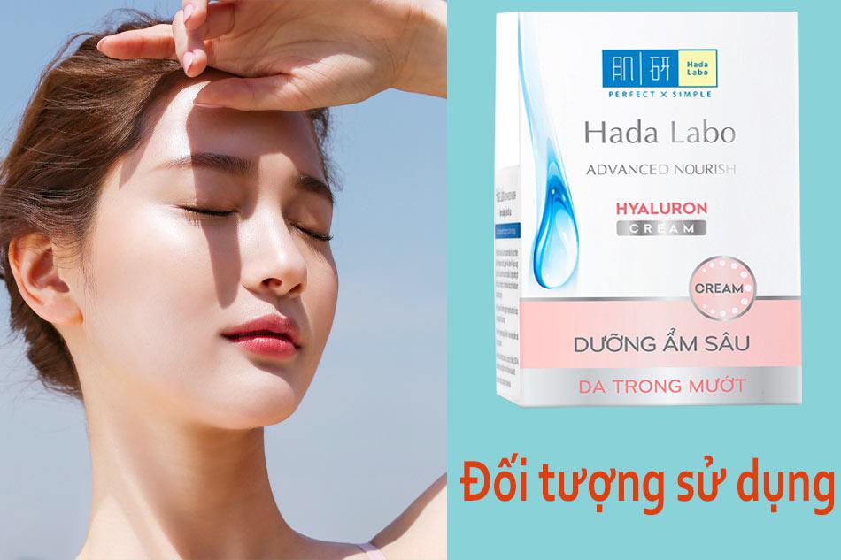Đối tượng sử dụng Hada Labo Advanced Nourish Hyaluron Cream