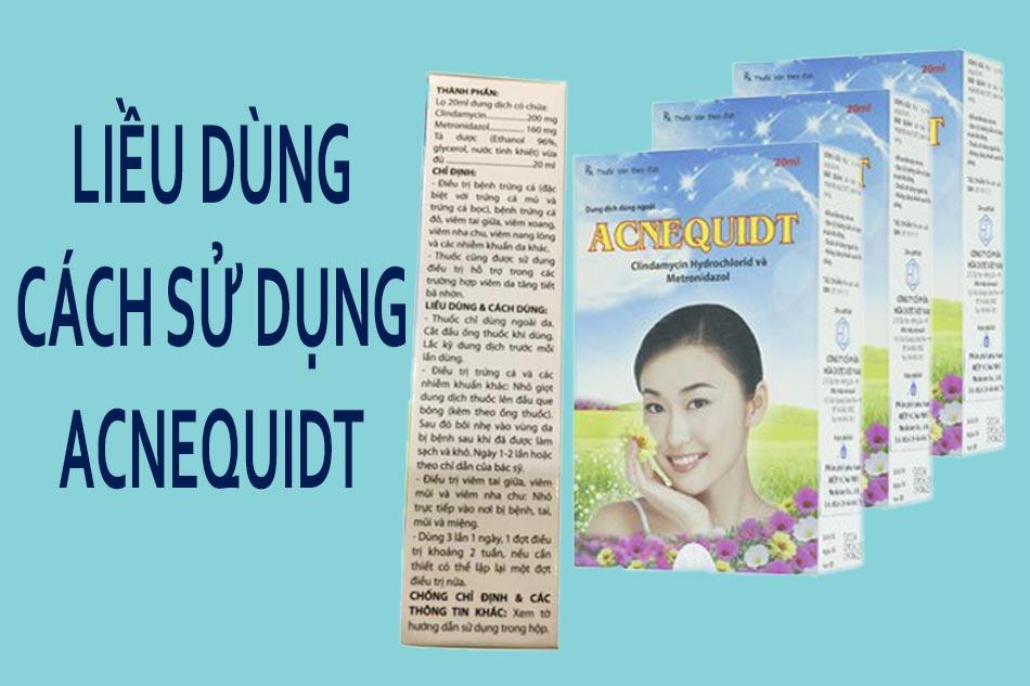 Liều dùng - Cách sử dụng Acnequidt