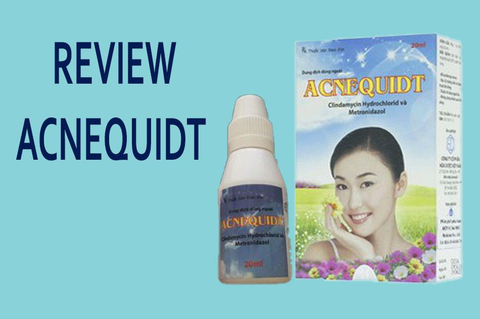 Review thuốc trị mụn Acnequidt từ người dùng