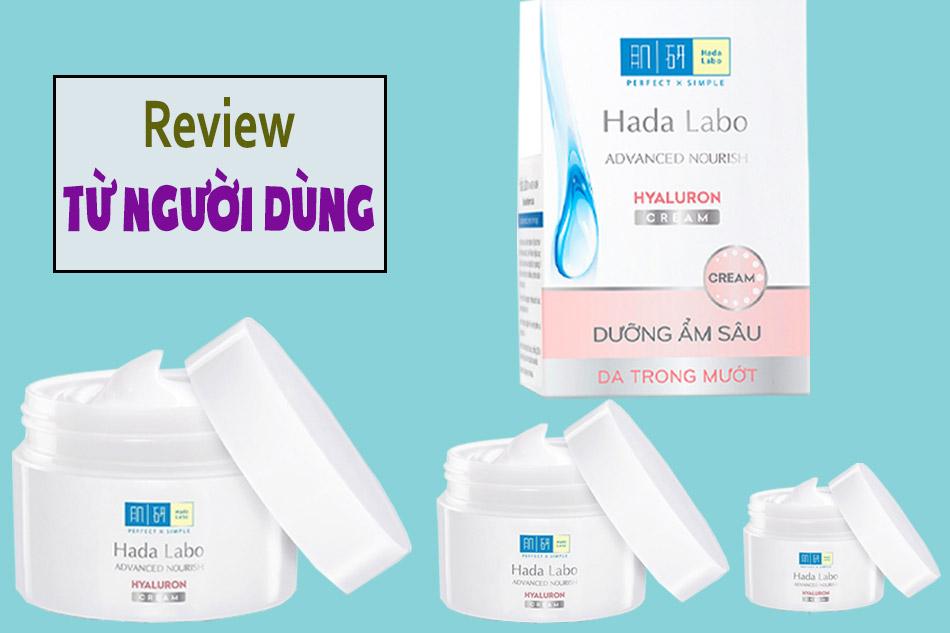 Review kem dưỡng ẩm tối ưu Hada Labo Advanced Nourish Hyaluron Cream từ người dùng