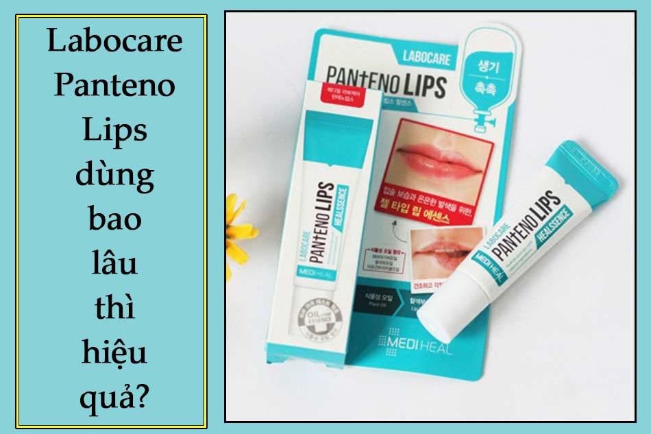 Labocare Panteno Lips dùng bao lâu thì hiệu quả?