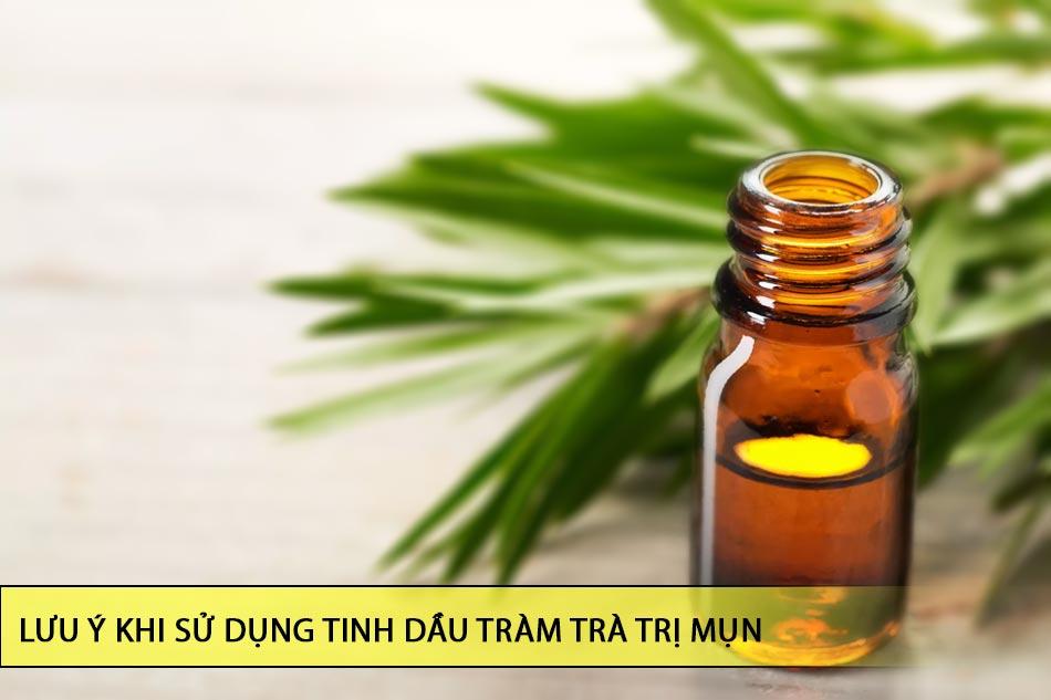 Lưu ý khi sử dụng tinh dầu tràm trà trị mụn