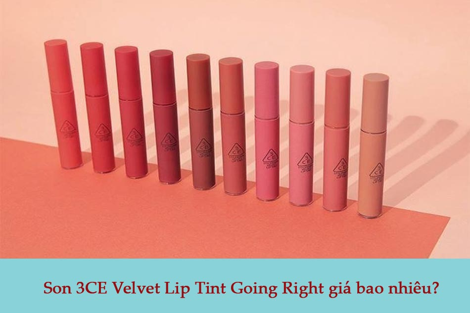 Son 3CE Velvet Lip Tint Going Right giá bao nhiêu?