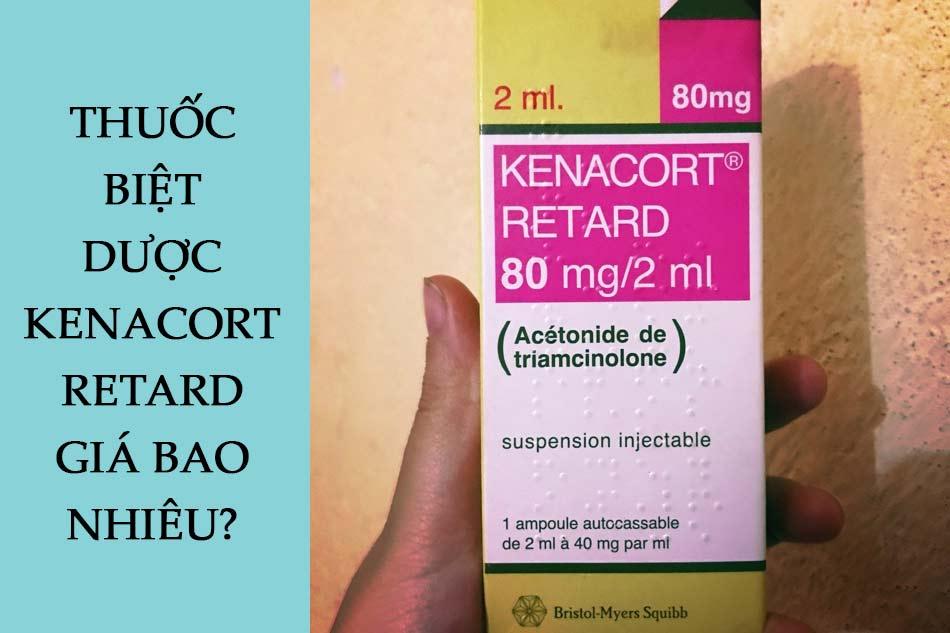 Thuốc biệt dược Kenacort Retard giá bao nhiêu?