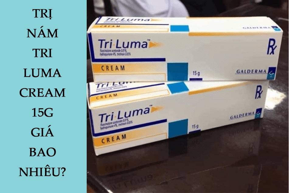 Trị nám Tri Luma Cream 15g giá bao nhiêu?