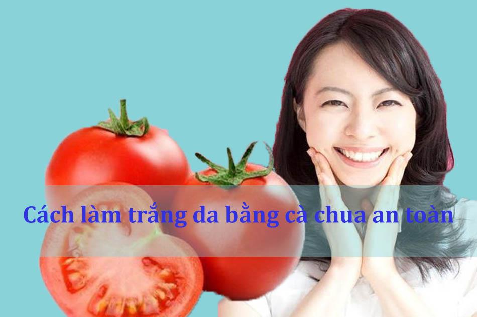Cách làm trắng da bằng cà chua an toàn